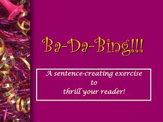 Ba-Da-Bing!!!