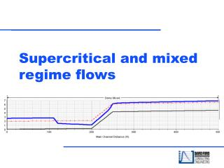 Supercritical and mixed regime flows