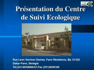 Présentation du Centre de Suivi Ecologique