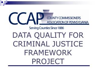 Data Quality for Criminal Justice Framework Project
