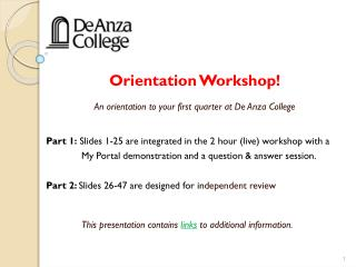 Orientation Workshop !   An orientation to your first quarter at De Anza College