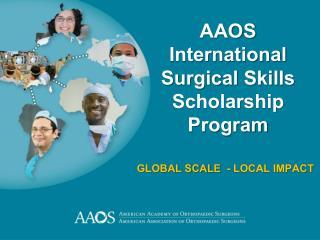 AAOS  International  Surgical Skills Scholarship  Program