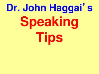 Dr. John Haggai ' s  Speaking Tips