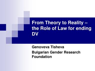 From Theory to Reality – the Role of Law for ending DV