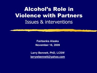 Alcohol's Role in  Violence with Partners  Issues & interventions