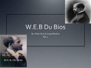 W.E.B Du Bios