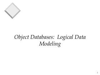 Object Databases:  Logical Data Modeling