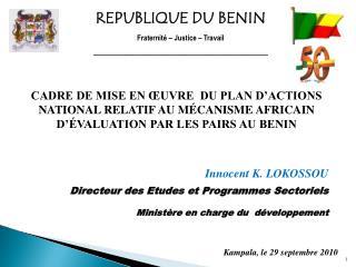 REPUBLIQUE DU BENIN Fraternité – Justice – Travail ____________________________________________
