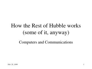 How the Rest of Hubble works (some of it, anyway)