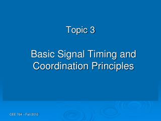 Topic 3 Basic Signal Timing and Coordination Principles