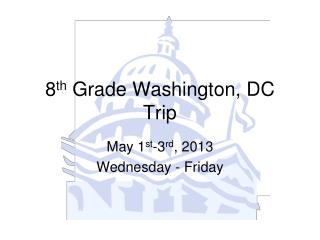 8 th  Grade Washington, DC Trip