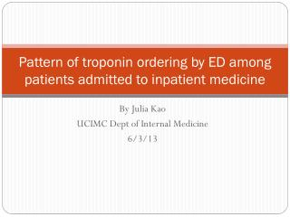 Pattern of  troponin  ordering by ED among patients admitted to inpatient medicine