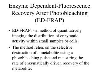 Enzyme Dependent-Fluorescence Recovery After Photobleaching (ED-FRAP)