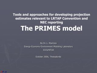 By Dr. L. Mantzos Energy-Economy-Environment Modeling Laboratory ICCS/NTUA