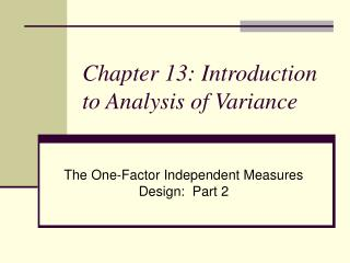 Chapter 13: Introduction to Analysis of Variance