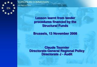 Lesson learnt from tender procedures financed by the Structural Funds Brussels, 13 November 2008