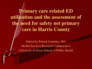 Edited by Patrick Courtney, MA Health Services Research Collaborative
