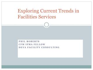 Exploring Current Trends in Facilities Services