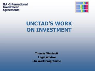 UNCTAD'S WORK ON INVESTMENT