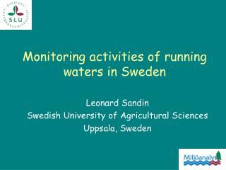 Monitoring activities of running waters in Sweden