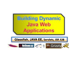 Building Dynamic  Java Web Applications