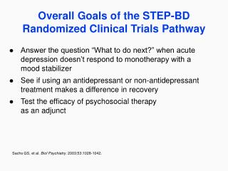 Overall Goals of the STEP-BD Randomized Clinical Trials Pathway