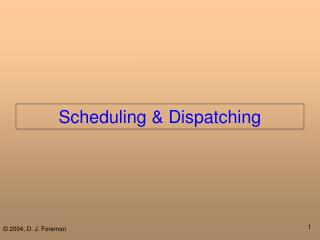 Scheduling & Dispatching