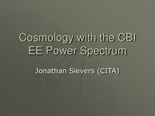 Cosmology with the CBI EE Power Spectrum