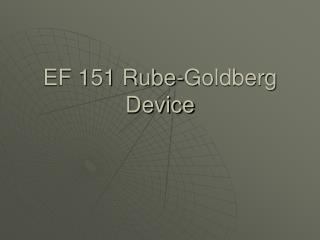 EF 151 Rube-Goldberg Device