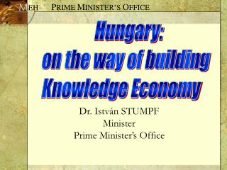 Dr. István STUMPF Minister Prime Minister's Office