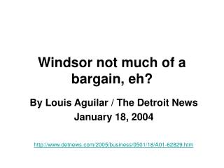 Windsor not much of a bargain, eh?