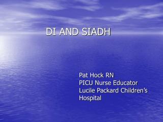 DI AND SIADH