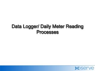 Data Logger/ Daily Meter Reading Processes