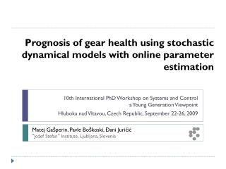 Prognosis of gear health using stochastic dynamical models with online parameter estimation