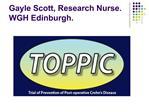 Gayle Scott, Research Nurse.  WGH Edinburgh.