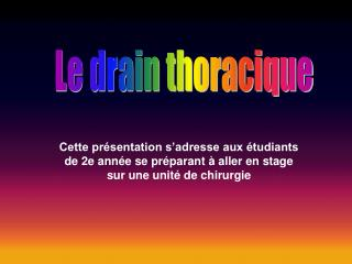 Le drain thoracique