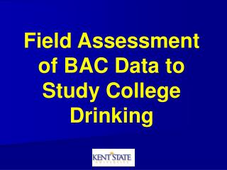 Field Assessment of BAC Data to Study College Drinking