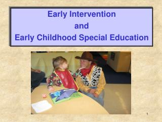 Early Intervention and Early Childhood Special Education