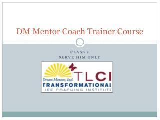 DM Mentor Coach Trainer Course