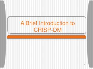 A Brief Introduction to CRISP-DM