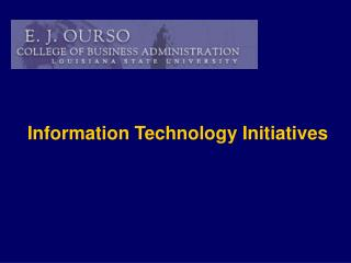 Information Technology Initiatives