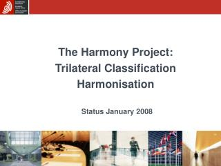 The Harmony Project: Trilateral Classification Harmonisation