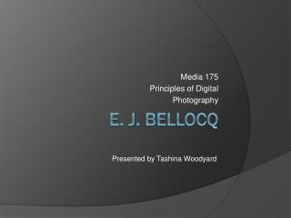 E. J.  Bellocq