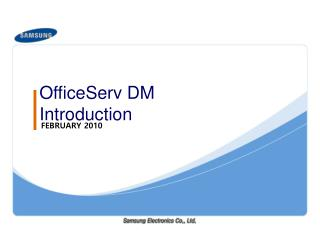 OfficeServ DM Introduction