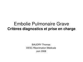 Embolie Pulmonaire Grave Critères diagnostics et prise en charge