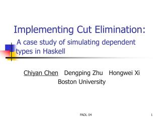 Implementing Cut Elimination: A case study of simulating dependent     types in Haskell