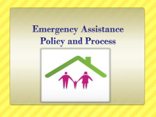Emergency Assistance  Policy and Process