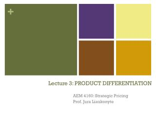 Lecture 3: PRODUCT DIFFERENTIATION