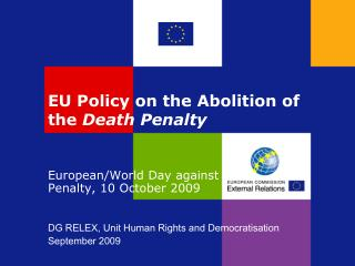 EU Policy on the Abolition of the  Death Penalty