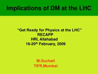 Implications of DM at the LHC